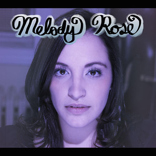 Play & Download Melody Rose by Melody Rose | Napster