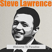 Play & Download Welcome to Paradise by Steve Lawrence | Napster
