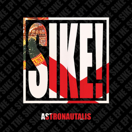 Play & Download Sike! by Astronautalis | Napster