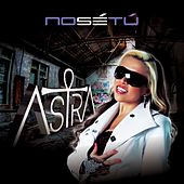 Play & Download No Sé Tú by Astra | Napster