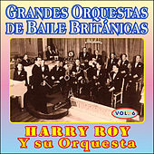 Play & Download Grandes Orquestas de Baile Británicas - Vol Vi by Harry Roy | Napster