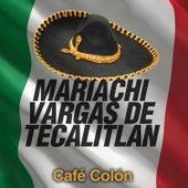 Café Colón by Mariachi Vargas de Tecalitlan
