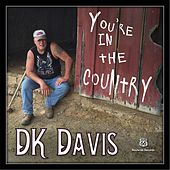 Play & Download You're in the Country by D.K. Davis | Napster