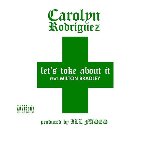 Play & Download Let's Toke About It (feat. Milton Bradley) by Carolyn Rodriguez | Napster