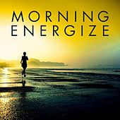 Play & Download Morning Energize by Various Artists | Napster