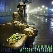 Play & Download Modern Saxophone by Syntheticsax | Napster
