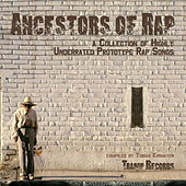 Play & Download Ancestors of Rap by Various Artists | Napster