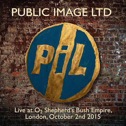 Play & Download Live at O2 Shepherd's Bush Empire by Public Image Ltd. | Napster