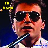 Play & Download Greatest Hits by F. R. David | Napster