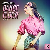 Play & Download Electric Walls: Dance Floor, Vol. 1 by Various Artists | Napster