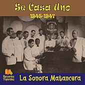 Play & Download Se casa uno (1945 - 1947) by La Sonora Matancera | Napster