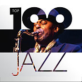 Top 100 Jazz by Various Artists