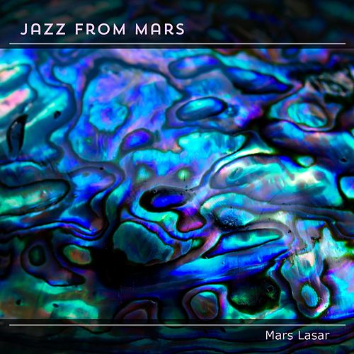 Play & Download Jazz from Mars by Mars Lasar | Napster
