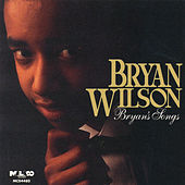 Play & Download Bryan's Songs by Bryan Wilson | Napster