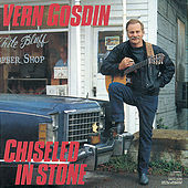 Play & Download Chiseled In Stone by Vern Gosdin | Napster
