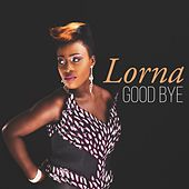 Play & Download Goodbye by Lorna | Napster