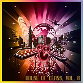 House of Class, Vol. 8 by Various Artists