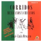 Corridos Mexicanos y Chicanos, Vol. 10 by José-Luis Orozco