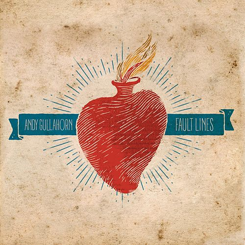 Play & Download Fault Lines by Andy Gullahorn | Napster