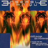 Play & Download ChilLounge Sin Fronteras by Ensemble Ethnique | Napster