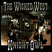 Play & Download The Wicked West by Mr. Knightowl | Napster