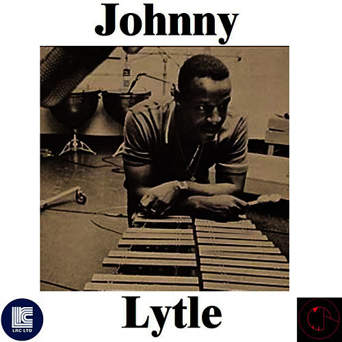 Play & Download Johnny Lytle by Johnny Lytle | Napster