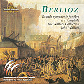 Play & Download Berlioz: Grande Symphonie Funèbre Et Triomphale by The Wallace Collection | Napster