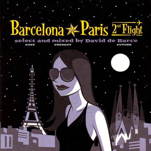 Barcelona - Paris. 2nd Flight (Select and Mixed by David De Barce) by Various Artists