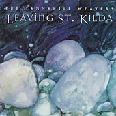 Play & Download Leaving St. Kilda by The Tannahill Weavers | Napster