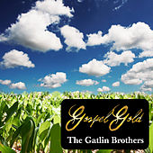 Play & Download Gospel Gold: The Gatlin Brothers by The Gatlin Brothers | Napster