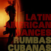 Play & Download Latin American Dances - Rumbas Cubanas! by Various Artists | Napster