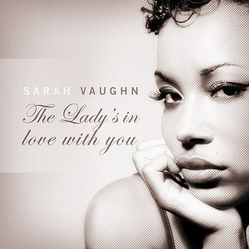 Play & Download The Lady's in Love With You by Sarah Vaughan | Napster