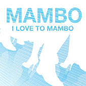 Play & Download Mambo - I Love To Mambo by Various Artists | Napster