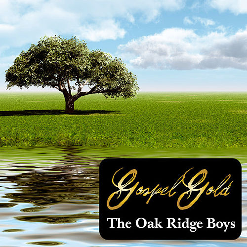 Gospel Gold: The Oak Ridge Boys by The Oak Ridge Boys