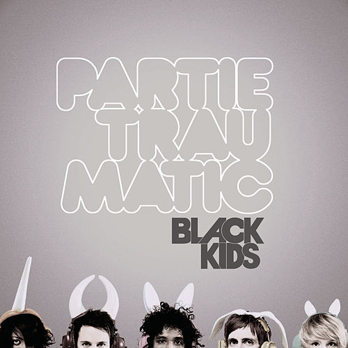 Play & Download Partie Traumatic by Black Kids | Napster