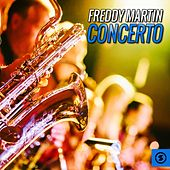 Play & Download Concerto by Freddy Martin | Napster