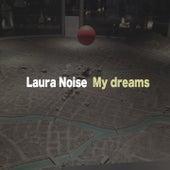 My Dreams di Laura Noise
