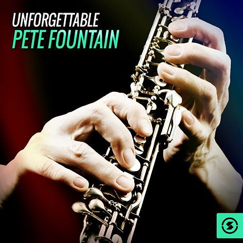 Play & Download Unforgettable by Pete Fountain | Napster