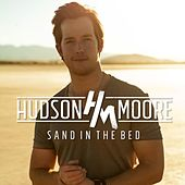 Play & Download Sand in the Bed by Hudson Moore | Napster
