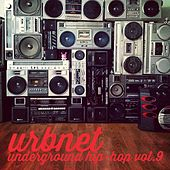 Play & Download URBNET - Underground Hip-Hop, Vol. 9 by Various Artists | Napster