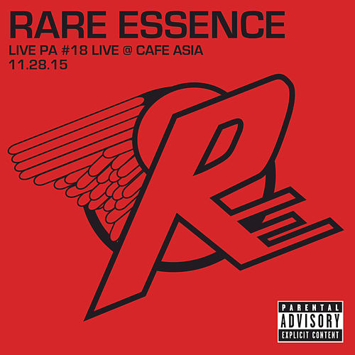 Play & Download Live PA #18 Live @ Cafe Asia 11-28-15 by Rare Essence | Napster