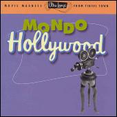 Play & Download Mondo Hollywood: Ultra-Lounge Movie Madness From Tinsel Town by Various Artists | Napster