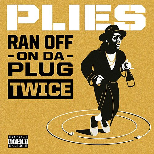 Ran Off On Da Plug Twice von Plies