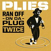 Play & Download Ran Off On Da Plug Twice by Plies | Napster