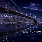 Play & Download Electric Night by Chill Out | Napster