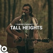 Play & Download OurVinyl Sessions | Tall Heights by Tall Heights | Napster