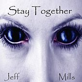 Stay Together by Jeff Mills