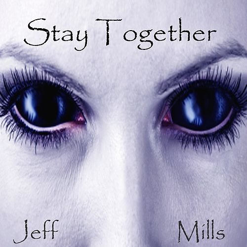 Play & Download Stay Together by Jeff Mills | Napster