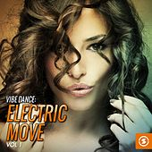Play & Download Vibe Dance: Electric Move, Vol. 1 by Various Artists | Napster
