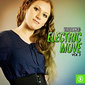 Play & Download Vibe Dance: Electric Move, Vol. 3 by Various Artists | Napster